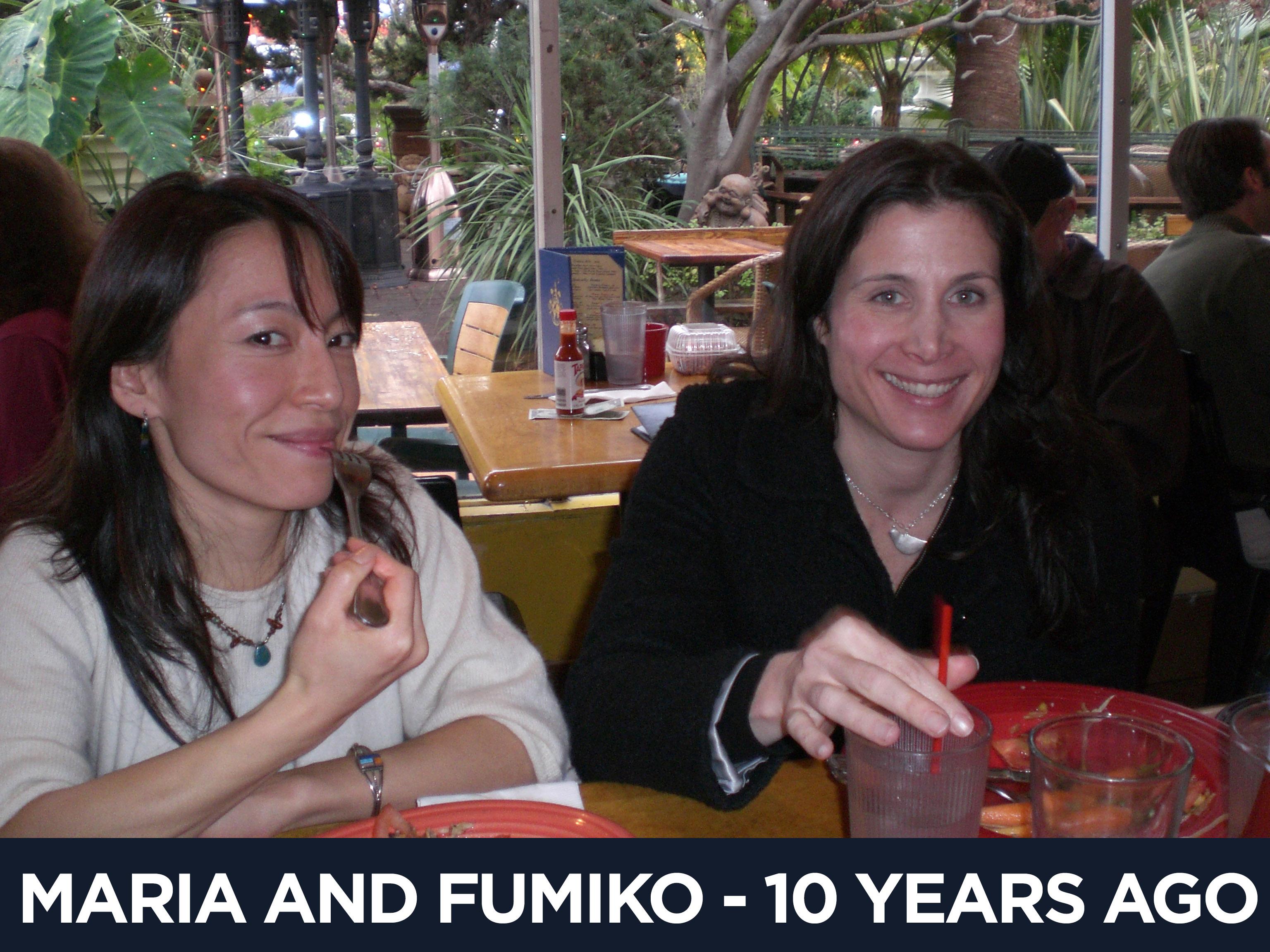 Maria and Fumiko 10 Years Ago