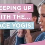 Keeping Up With The... Face Yogis!!