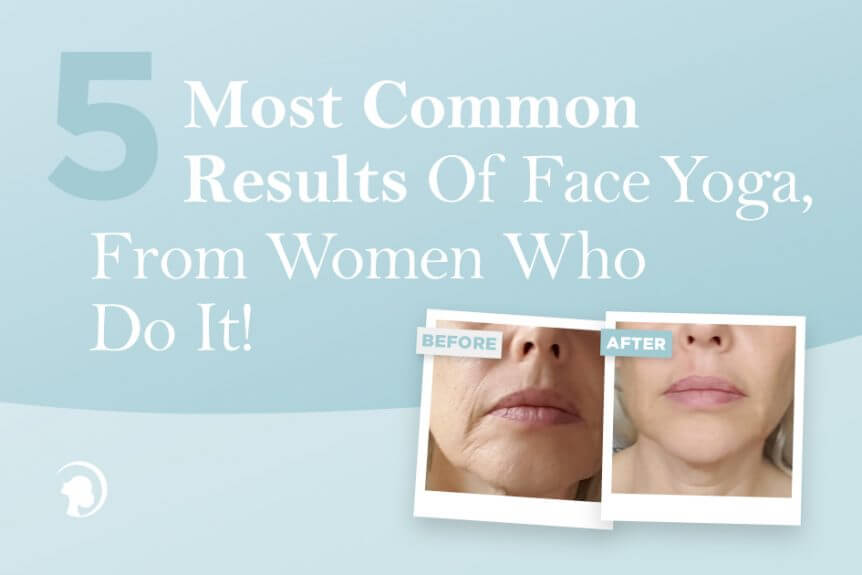 """Photo featuring the tittle of the blog post """"Five Most Common Results of Face Yoga From Women Who Do It"""" and below two comparison photos of a Face Yogi's lips area (before and after face yoga)."""