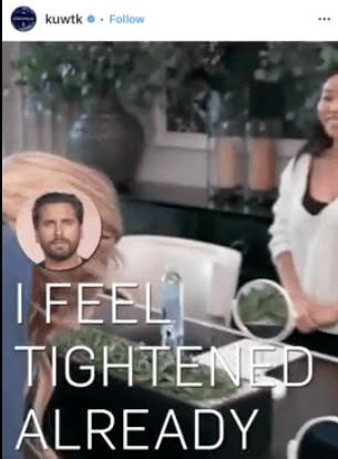 "Scott Disick: ""I feel tightened already?!"""