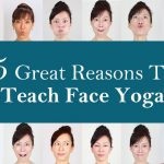 5 Great Reasons To Teach Face Yoga