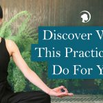 Dive Deeper & Discover What This Practice Can Do For You