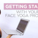 Getting Started With Your Face Yoga Program