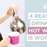 4 Reasons Drinking Hot Water Is Worth It