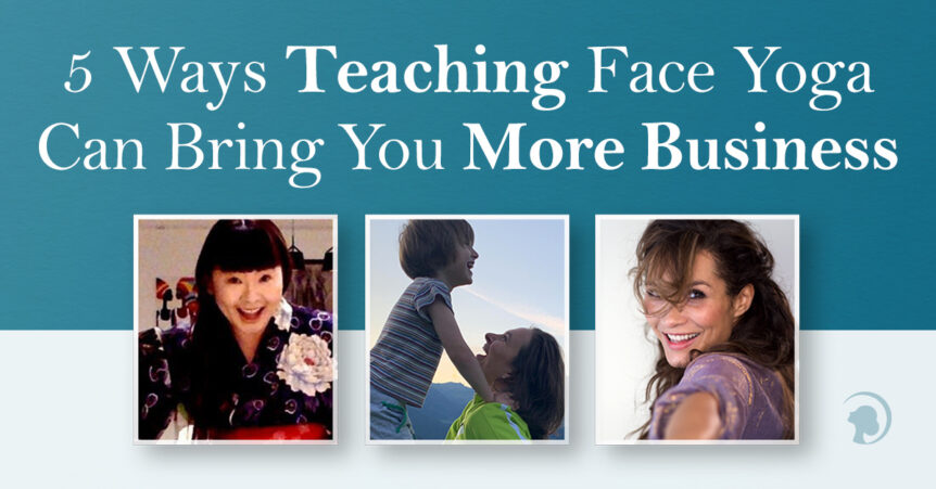 3 photos of women smiling (one with a kid) on a banner for a Face Yoga Method Teacher Certification Course.